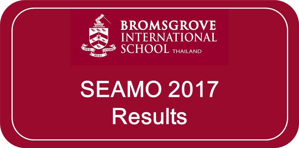 SEAMO 2017 Results - Bromsgrove International School Thailand